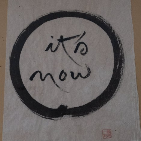 Faith in now. Calligraphy by Thich Nhat Hanh